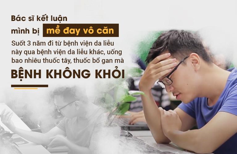 Anh Nguyễn Hùng Long bị mề đay vô căn chữa bằng Tây y nhiều năm không khỏi