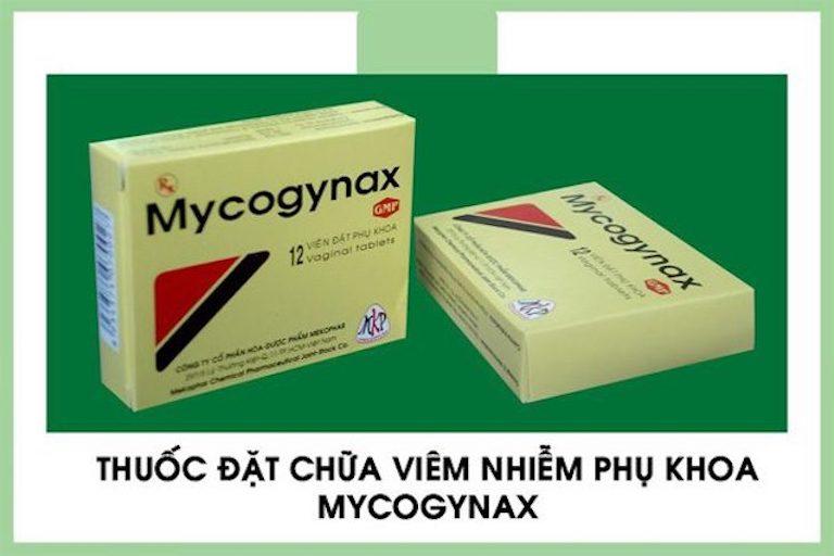Thuốc đặt viêm lộ tuyến Mycogynax khá phổ biến