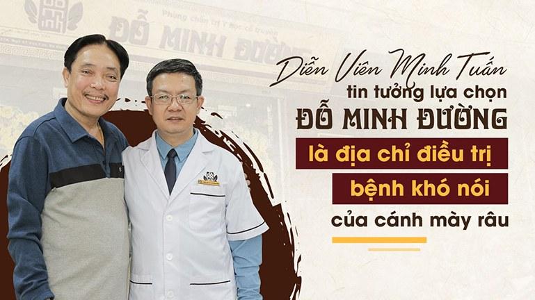 Diễn viên Minh Tuấn tin tưởng lựa chọn Đỗ Minh Đường khắc phục bệnh khó nói của cánh mày râu