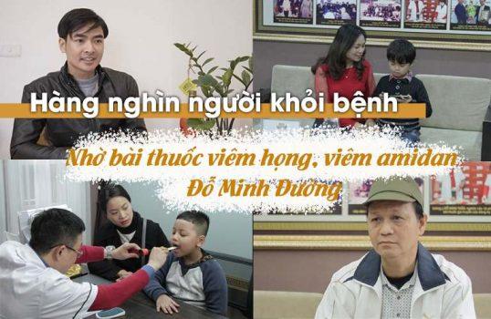 Hàng nghìn người đã khỏi bệnh nhờ bài thuốc viêm họng, viêm amidan Đỗ Minh