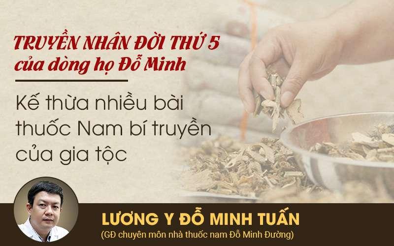 Lương y, bác sĩ Đỗ Minh Tuấn - truyền nhân đời thứ 5 dòng họ Đỗ Minh