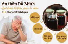 An thần Đỗ Minh - Giải pháp VÀNG cho người bệnh mất ngủ, rối loạn tiền đình, suy nhược thần kinh